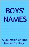 Boys' Names: A Collection of 600 Names for Boys - Sarah Russell