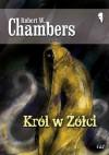 Król w Żółci - Robert Chambers