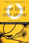 One Bird, One Stone: 108 Zen Stories - Sean Murphy, Natalie Goldberg