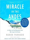 Miracle in the Andes: 72 Days on the Mountain and My Long Trek Home (Audio) - Nando Parrado, Vince Rause, Arthur Morey