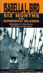 Six Months in the Sandwich Islands: Among Hawaii's Palm Groves, Coral Reefs and Volcanoes - Isabella L. Bird