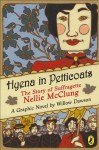 Hyena in Petticoats: The Story of Suffragette Nellie McClung - Willow Dawson