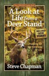A Look at Life from a Deer Stand: Hunting for the Meaning of Life - Steve Chapman