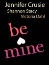 Be Mine (Mills & Boon M&B): Sizzle / Too Fast to Fall / Alone with You - Jennifer Crusie, Shannon Stacey, Victoria Dahl