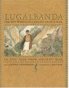 Lugalbanda: The Boy Who Got Caught Up in a War: An Epic Tale From Ancient Iraq - Kathy Henderson, Jane Ray