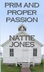 Prim and Proper Passion - Nattie Jones