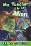 My Teacher Is an Alien (My Teacher Books) - Bruce Coville, Mike Wimmer