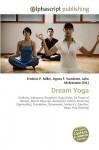 Dream Yoga - Frederic P. Miller, Agnes F. Vandome, John McBrewster