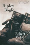 Ripley Bogle: A Novel - Robert McLiam Wilson