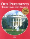 Our Presidents: Their Lives And Stories - Nancy J. Skarmeas