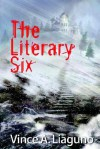 The Literary Six - Vince A. Liaguno