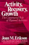 Activity, Recovery, Growth: The Communal Role of Planned Activities - Joan M. Erikson