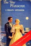 The Shy Plutocrat - E. Phillips Oppenheim