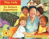 Play Lady: LA Senora Juguetona (Anti-Bias Books for Kids) - Eric Hoffman, Carmen Sosa-Masso, Suzanne Tornquist, Carmen Sosa Masso