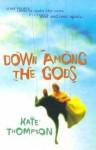 Down Among The Gods - Kate Thompson