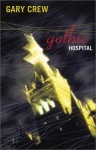 Gothic Hospital - Gary Crew