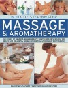 Book of Step-By-Step Massage & Aromatherapy: The Power of Massage, Aromatherapy, Shiatsu and Reflexology for Health and Wellbeing, Shown in More Than 400 Photographs - Mark Evans, Rosalind Oxenford, Suzanne Franzen