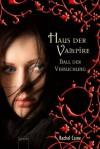 Ball der Versuchung: Haus der Vampire - Rachel Caine, Sonja Häußler