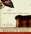 All Aunt Hagar's Children: Stories (Audio) - Edward P. Jones, Peter Francis James