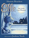 Elle the Little Lost Wombat: A Story About International Adoption - Sharon Bracken, Joshua Nash