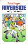 Riverside V. City Slickers - Peter Regan