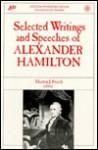 Selected Writings & Speeches of Alexander Hamilton - Morton J. Frisch, Alexander Hamilton