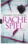 Rachespiel: Thriller (German Edition) - Niamh O'Connor, Karin Diemerling