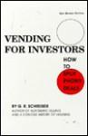 Vending for Investors - G. (George) Schreiber