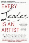 Every Leader Is an Artist: How the World's Greatest Artists Can Make You a More Creative Leader - Michael O'Malley, William Baker