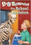 The School Skeleton (A to Z Mysteries, #19) - Ron Roy, John Steven Gurney