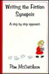 Writing the Fiction Synopsis: A Step by Step Approach (How-to Series (Memphis, Tenn.).) - Pam McCutcheon