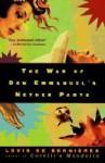 The War of Don Emmanuel's Nether Parts - Louis de Bernières
