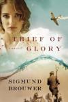 Thief of Glory - Sigmond Brouwer