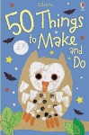 50 Things To Make And Do - Fiona Watt, Minna Lacey