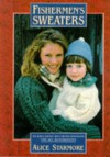 Fishermen's Sweaters - Alice Starmore