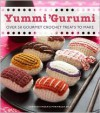 Yummi 'Gurumi: Over 60 Gourmet Crochet Treats to Make - Christen Haden, Mariarosa Sala