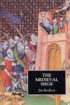 The Medieval Siege - Jim Bradbury