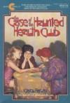 The Case of the Haunted Health Club - Carol Farley
