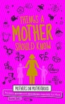Things A Mother Should Know: For The World's Most Important Mum - Heather James
