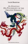 al-Ghazzali: His Psychology of the Greater Struggle - Laleh Bakhtiar
