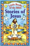 Little Books of the Bible: Stories of Jesus - Jenny Fry, Samantha Chaffey, Ruth Hooper