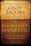 The Reformation Manifesto: Your Part in God's Plan to Change Nations Today - Cindy Jacobs