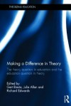 Making a Difference in Theory: The Theory Question in Education and the Education Question in Theory - Gert J.J. Biesta, Richard Edwards, Julie Allan