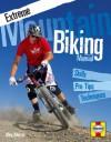 Extreme Mountain Biking Manual: Skills - Pro Tips - Techniques - Alex Morris