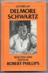 Letters of Delmore Schwartz - Robert Phillips