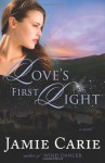 Love's First Light - Jamie Carie