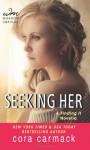 Seeking Her (Losing It, #3.5) - Cora Carmack