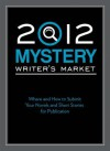 2012 Mystery Writer's Market: Where and How to Submit Your Novels and Short Stories for Publication - Robert Lee Brewer