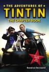 The Adventures of Tintin: The Secret of the Unicorn - Stephanie True Peters, Nick Sullivan