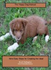 The Happy Dog Manual: Nine Easy Steps for Creating the Ideal Pet - Scott Gallagher